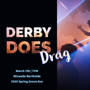 10th Annual Derby Does Drag Show @ Mixwells Northside